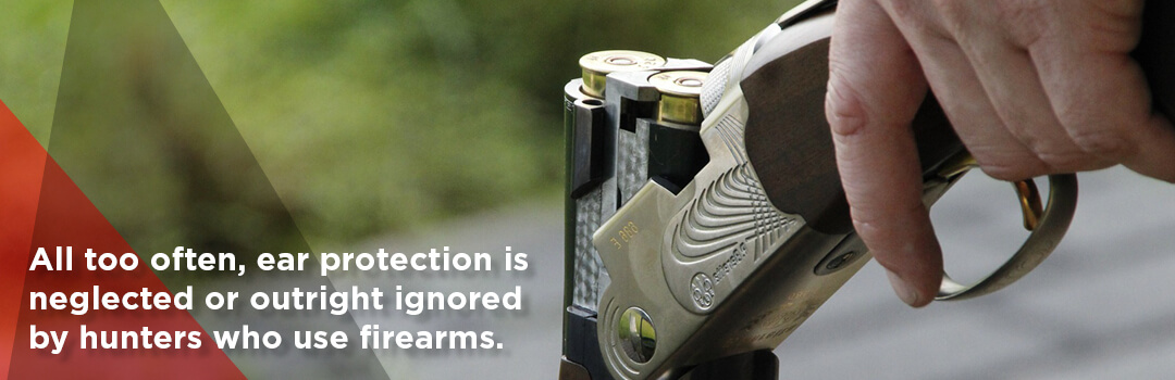 Why You Should Go Hunting With Ear Protection